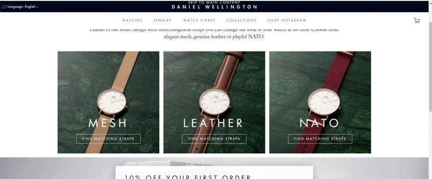How to use my Daniel Wellington coupon code, Daniel Wellington discount code & Daniel Wellington promo code to shop at Daniel Wellington UAE, Daniel Wellington Egypt & Daniel Wellington KSA, GCC and many more.