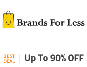 Brands For Less Deal: Big Super Sale - Discounts From 30% - 90% Exclusively Online  Off